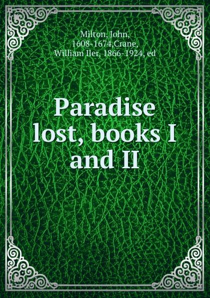 John Milton Paradise lost, books I and II