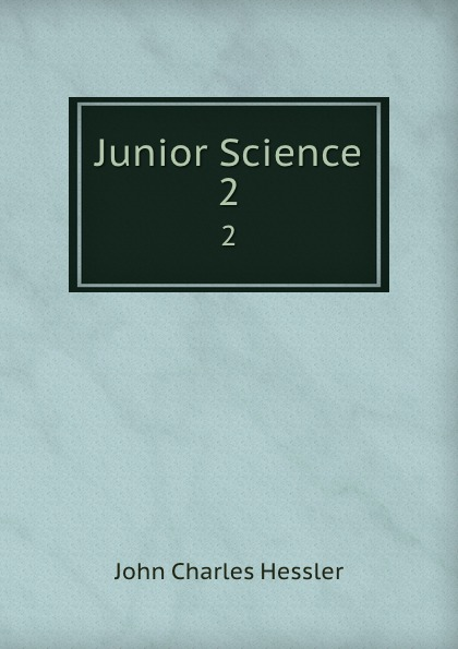 John Charles Hessler Junior Science. 2