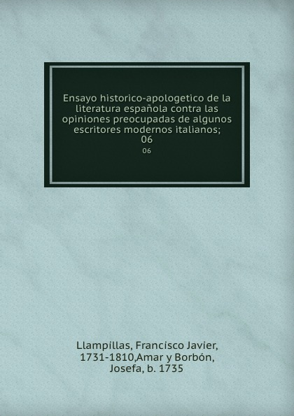 Francisco Javier Llampillas Ensayo historico-apologetico de la literatura espanola contra las opiniones preocupadas de algunos escritores modernos italianos;. 06 ambielectric plus opiniones