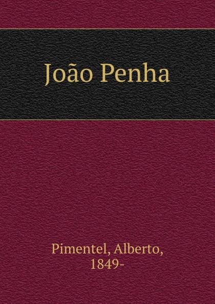 Alberto Pimentel Joao Penha alberto pimentel a praca nova