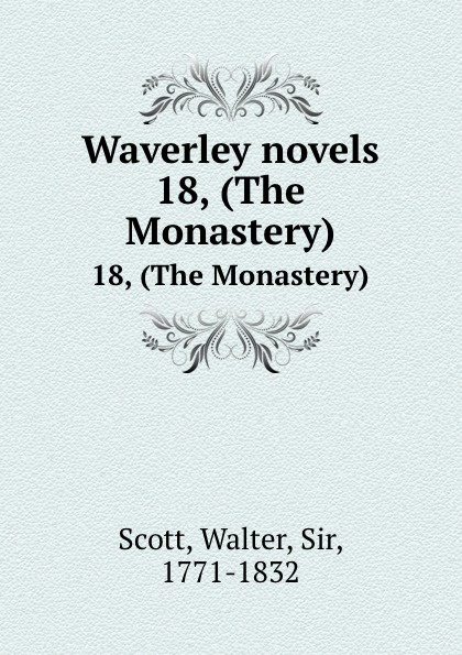 Walter Scott Waverley novels. 18, (The Monastery) scott walter waverley novels the monastery the abbot