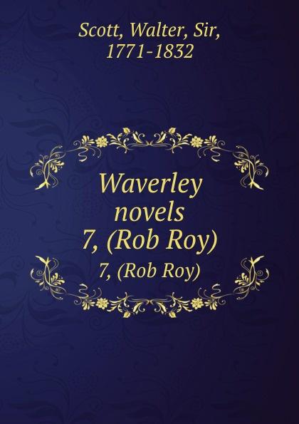 где купить Walter Scott Waverley novels. 7, (Rob Roy) по лучшей цене