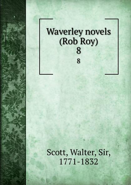 где купить Walter Scott Waverley novels (Rob Roy). 8 по лучшей цене