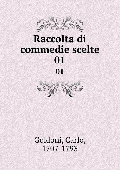 Carlo Goldoni Raccolta di commedie scelte. 01 carlo goldoni raccolta di commedie scelte 07