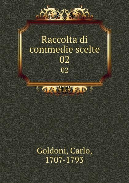 Carlo Goldoni Raccolta di commedie scelte. 02 carlo goldoni raccolta di commedie scelte 07