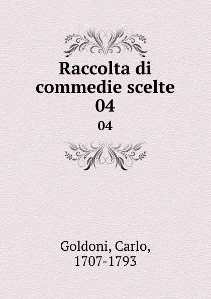 Carlo Goldoni Raccolta di commedie scelte. 04 carlo goldoni raccolta di commedie scelte 07