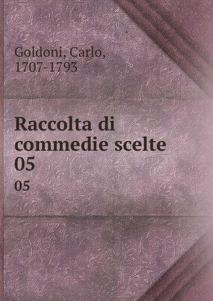 Carlo Goldoni Raccolta di commedie scelte. 05 carlo goldoni raccolta di commedie scelte 07