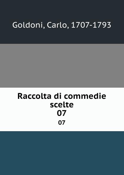 Carlo Goldoni Raccolta di commedie scelte. 07 carlo goldoni raccolta di commedie scelte 07