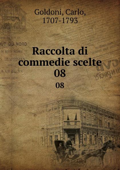 Carlo Goldoni Raccolta di commedie scelte. 08 carlo goldoni raccolta di commedie scelte 07