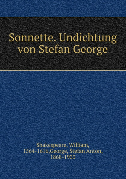 William Shakespeare Sonnette. Undichtung von Stefan George