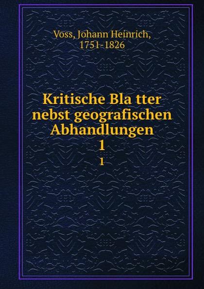 Johann Heinrich Voss Kritische Blatter nebst geografischen Abhandlungen. 1 johann heinrich voss kritische blatter nebst geografischen abhandlungen bd 2