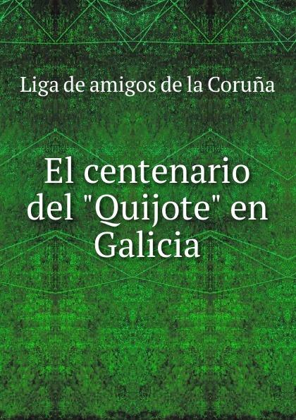 цена на Liga de amigos de la Coruna El centenario del