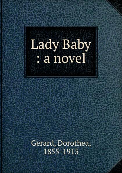 Dorothea Gerard Lady Baby : a novel