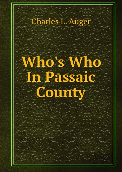 Charles L. Auger Who.s Who In Passaic County