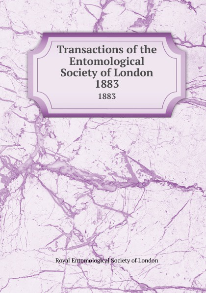 Transactions of the Entomological Society of London. 1883