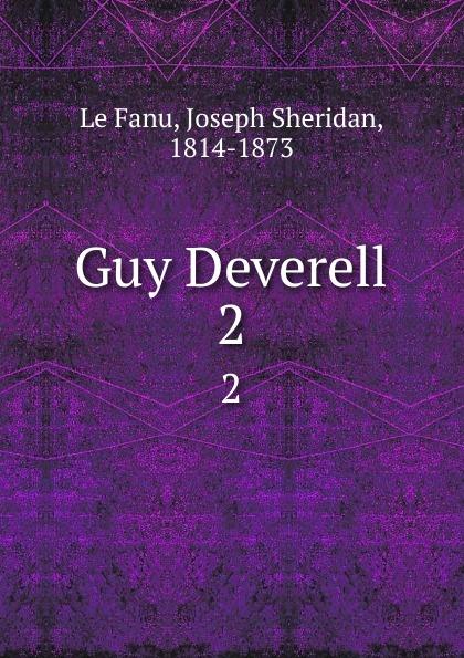 Joseph Sheridan le Fanu Guy Deverell. 2 le fanu joseph sheridan guy deverell volume 2 of 2
