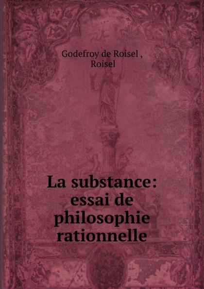 La substance: essai de philosophie rationnelle