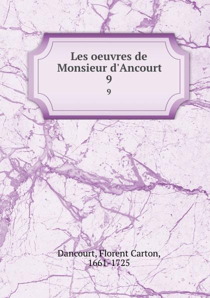Florent Carton Dancourt Les oeuvres de Monsieur d.Ancourt. 9 все цены
