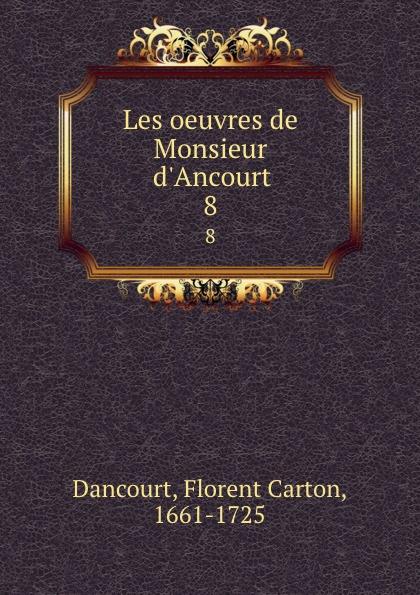 Florent Carton Dancourt Les oeuvres de Monsieur d.Ancourt. 8 все цены