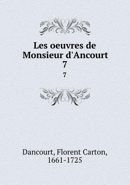 Florent Carton Dancourt Les oeuvres de Monsieur d.Ancourt. 7 все цены