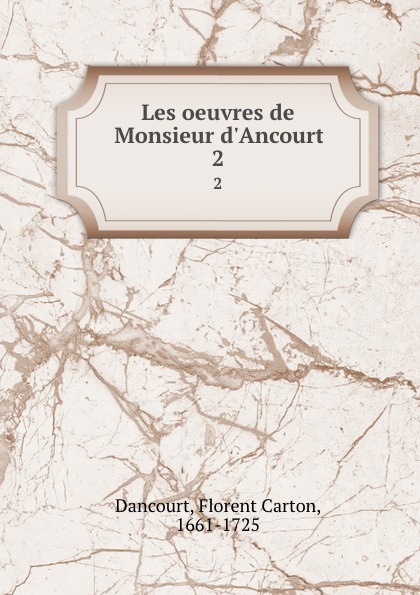 Florent Carton Dancourt Les oeuvres de Monsieur d.Ancourt. 2 все цены