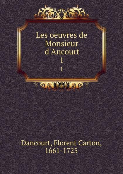 Florent Carton Dancourt Les oeuvres de Monsieur d.Ancourt. 1 все цены