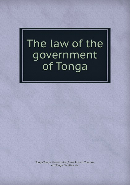 Tonga The law of the government of Tonga цена