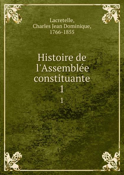 Histoire de l.Assemblee constituante. 1