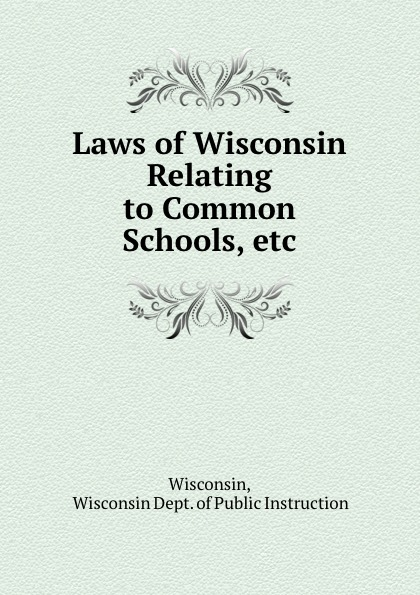 Laws of Wisconsin Relating to Common Schools, etc. printer not printing text