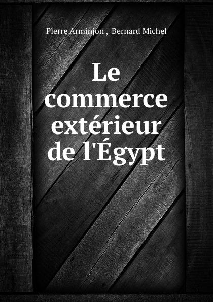 Le commerce exterieur de l. Egypt Редкие, забытые и малоизвестные книги, изданные с петровских времен...