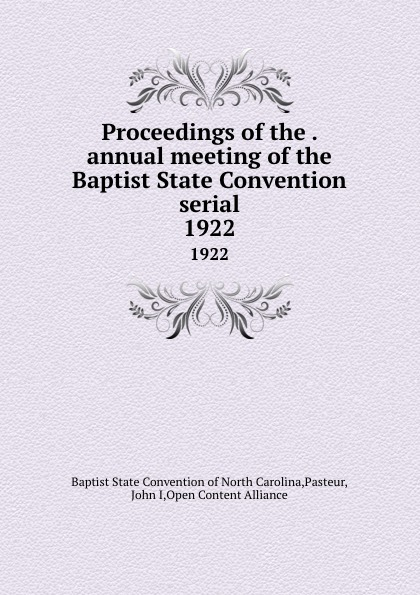 Proceedings of the . annual meeting of the Baptist State Convention serial. 1922
