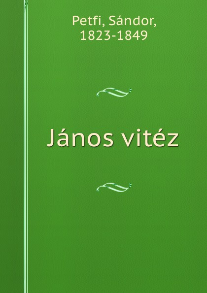 Sándor Petfi Janos vitez sándor petfi selections from poems