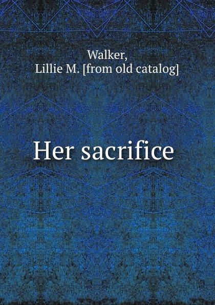 Her sacrifice
