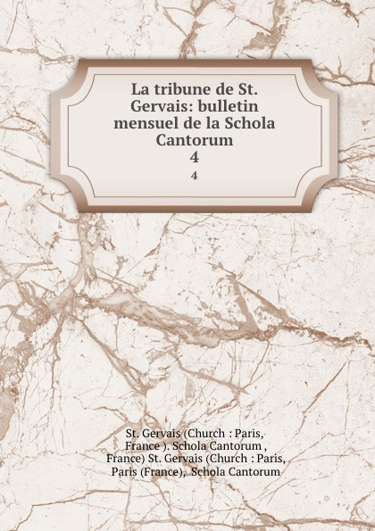Church Paris La tribune de St. Gervais: bulletin mensuel de la Schola Cantorum. 4 ch bordes la tribune de st gervais vol 26 janvier 1929 classic reprint