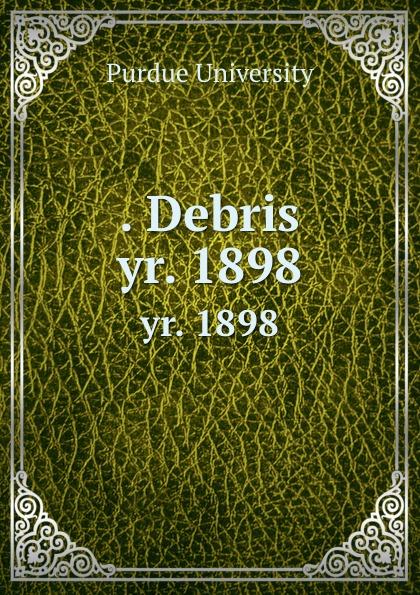 . Debris. yr. 1898