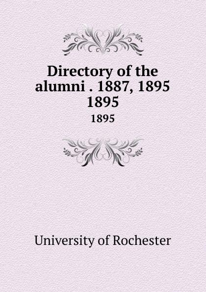 Directory of the alumni .  1887, 1895.  1895 Редкие, забытые и малоизвестные книги, изданные с петровских времен...