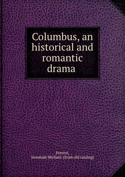 Jeremiah Michael Forrest Columbus, an historical and romantic drama