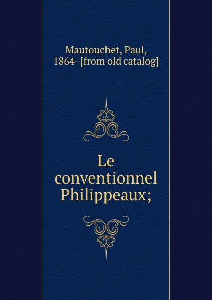 Фото - Paul Mautouchet Le conventionnel Philippeaux; jean paul gaultier le male