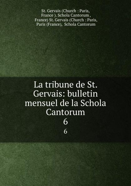 Church Paris La tribune de St. Gervais: bulletin mensuel de la Schola Cantorum. 6 ch bordes la tribune de st gervais vol 26 janvier 1929 classic reprint