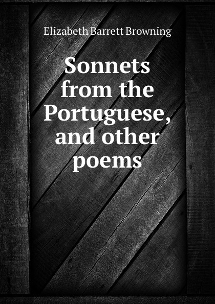 лучшая цена Browning Elizabeth Barrett Sonnets from the Portuguese, and other poems