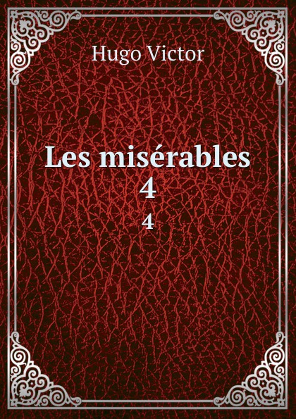 H. C. O. Huss Les miserables. 4 h c o huss les miserables tome 1