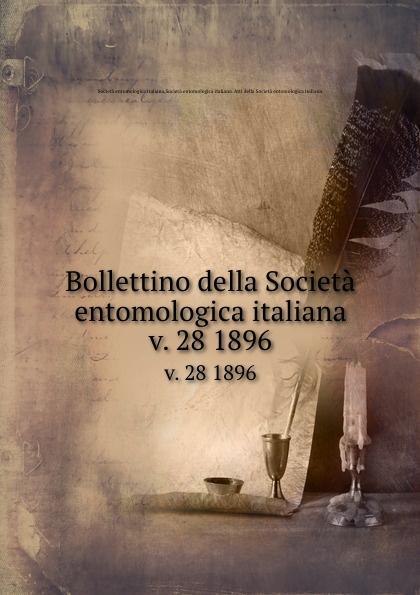 Società entomologica italiana Bollettino della Societa entomologica italiana. v. 28 1896 цена