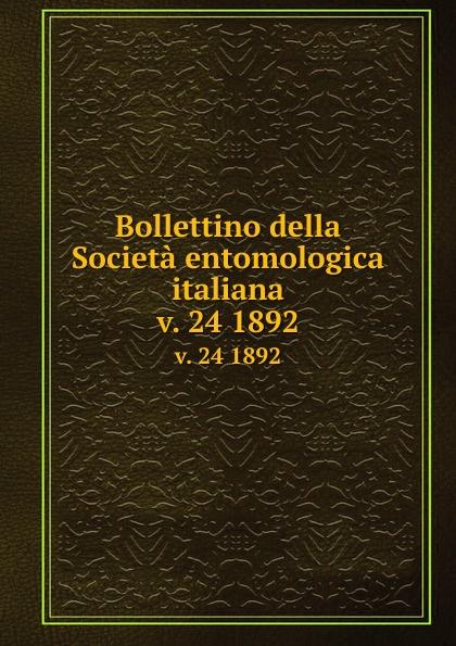 Società entomologica italiana Bollettino della Societa entomologica italiana. v. 24 1892 цена