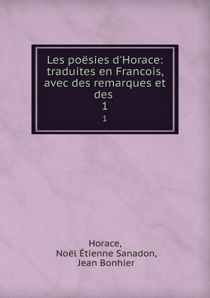 Noël Étienne Sanadon Horace Les poesies d.Horace: traduites en Francois, avec des remarques et des . 1