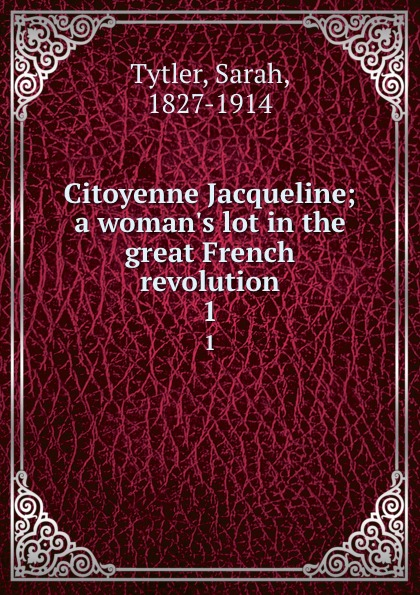 Sarah Tytler Citoyenne Jacqueline; a woman.s lot in the great French revolution. 1 10pcs lot pm6680atr pm6680 pm6680a qfn new