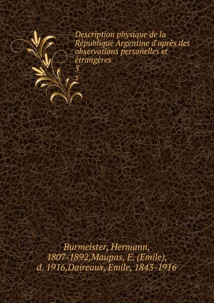 Description physique de la Republique Argentine d.apres des observations personelles et etrangeres. 3