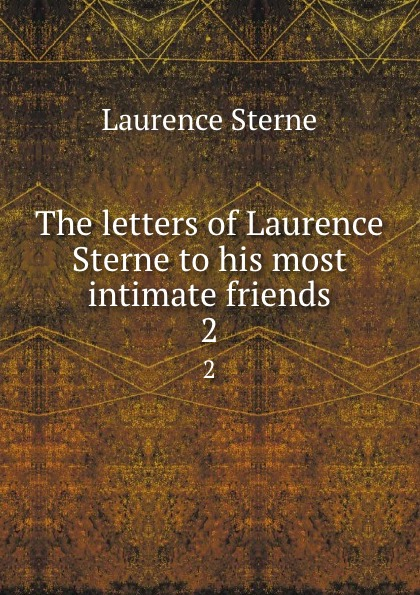 Sterne Laurence The letters of Laurence Sterne to his most intimate friends. 2 laurence sterne the works vol 1