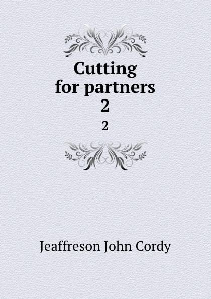 Jeaffreson John Cordy Cutting for partners. 2 yiwu partners 25mm