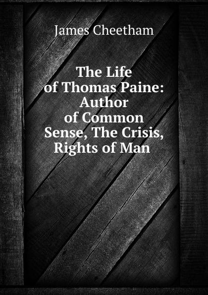 лучшая цена James Cheetham The Life of Thomas Paine: Author of Common Sense, The Crisis, Rights of Man .