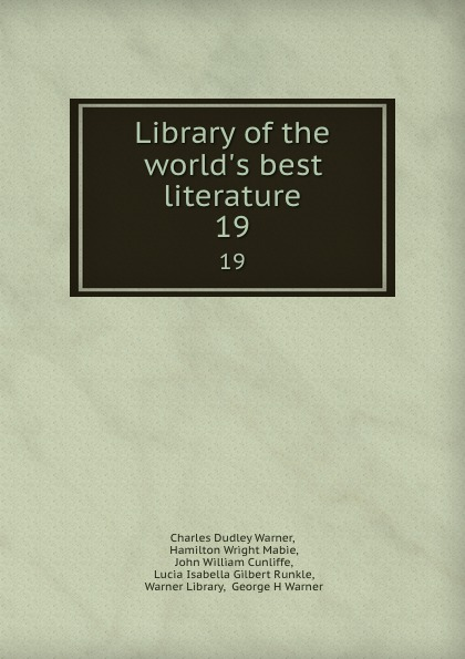 Charles Dudley Warner Library of the world.s best literature. 19 недорго, оригинальная цена